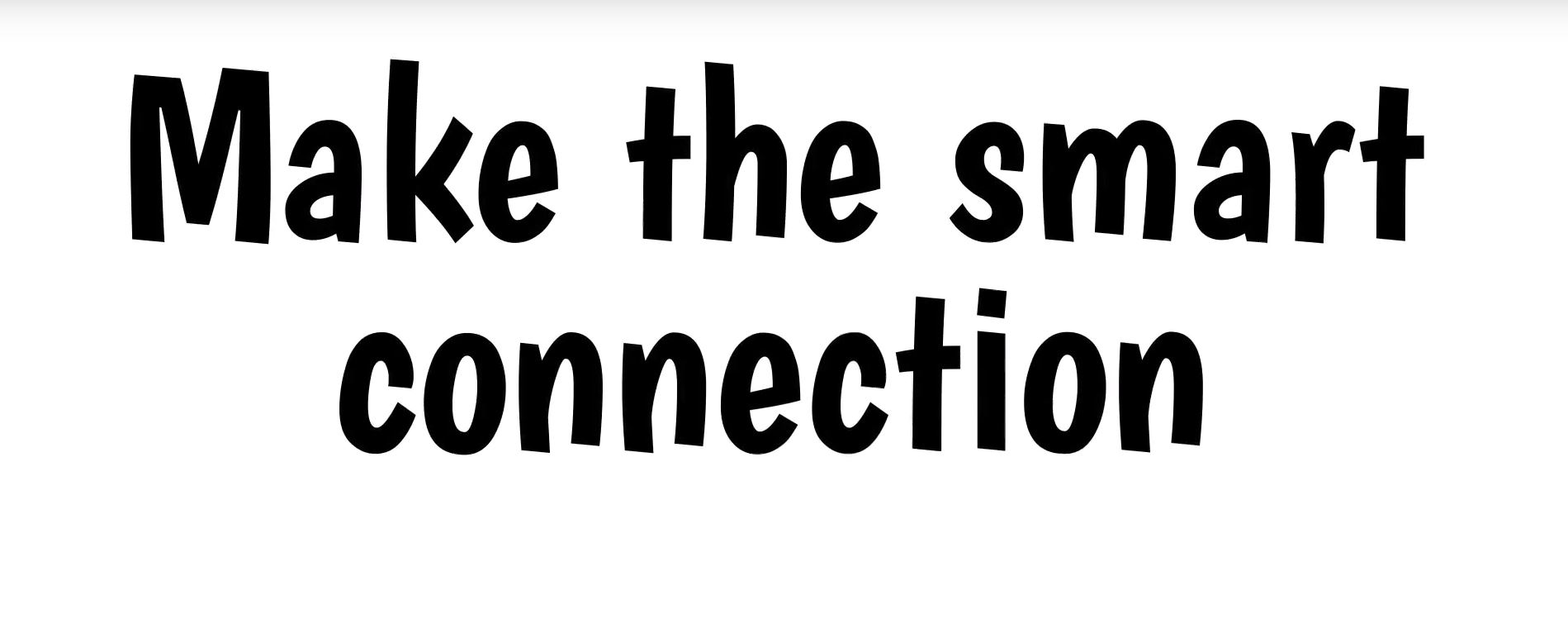 Make the smart connection